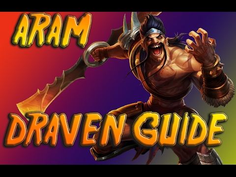 Draven - ARAM LOL Build, Marksman ADC Guide / Gameplay * Season 7* League Of Legends
