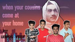 When your cousins come at your home | By Ubros Vynz Video