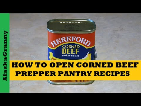 How To Open Canned Corned Beef - How To Use Corned Beef Prepper Pantry Recipes