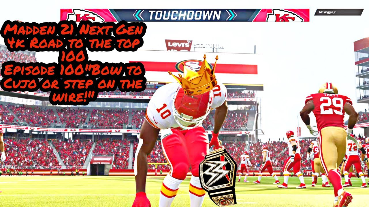 "Madden 21 Road to the top 100 Episode : 100 ""Bow to cujo or step on the wire""."