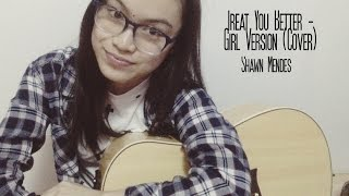 Treat You Better by Shawn Mendes (Girl Version - Cover) - Alecza
