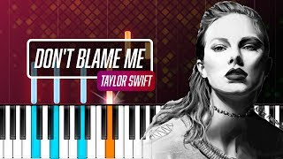 """Taylor Swift - """"Don't Blame Me"""" Piano Tutorial - Chords - How To Play - Cover"""