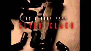 YG x A$AP Ferg - Click Clack