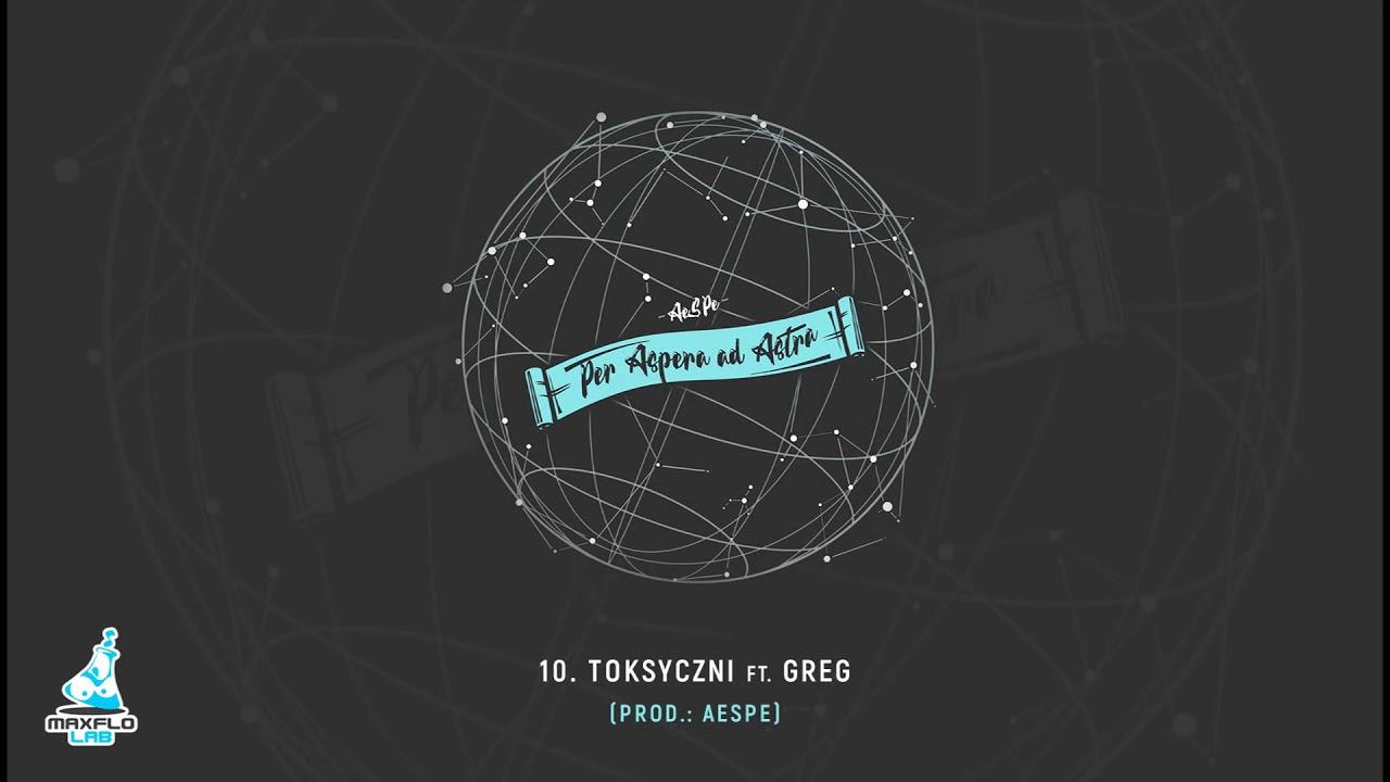 AeSPe ft. Greg – 10 Toksyczni (MaxFloLab)