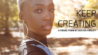 Keep Creating – A Visual Poem by Canon Photographer Dexter Findley
