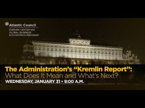 "The Administration's ""Kremlin Report"": What Does It Mean and"