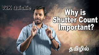 02. Why know Shutter Count | Quickie | தமிழ் | Learn photography in Tamil