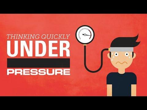 Thinking Quickly Under Pressure