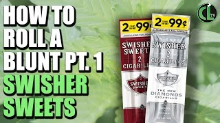 How to roll a Blunt pt. 1: Rolling Swisher Sweets - Cannabis Lifestyle TV
