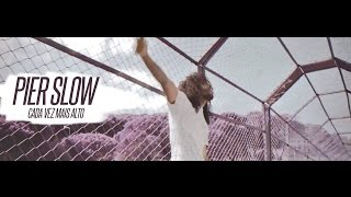 PierSlow - CADA VEZ MAIS ALTO (Video Oficial)