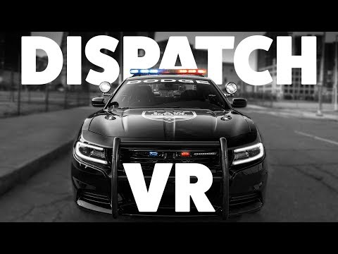 CALL THE COPS!! Dispatch VR Experience Oculus Rift