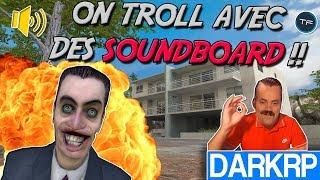 [FR-GMOD] DARKRP #69 - ON TROLL AVEC DES SOUNDBOARD SUR UN SERVEUR TEAMFRENCH !!!