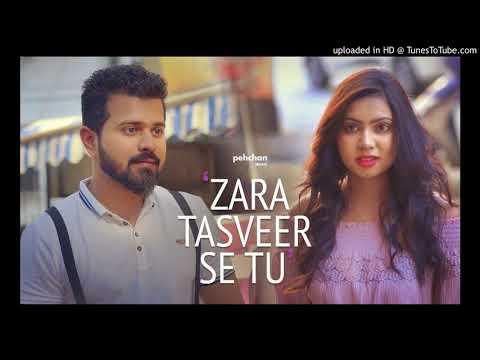 Zara Tasveer Se Tu - Unplugged Cover _ Pranav Chandran _ Pardes _ Meri Mehbooba (320Kbps Song)