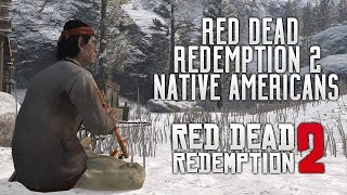 Red Dead Redemption 2 - Native American Hints? Huge RDR2 Story Role, New Weapons & Customization?!