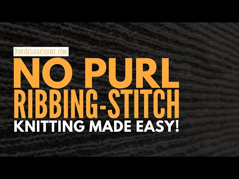 HOW TO KNIT: No-Purl Rib stitch