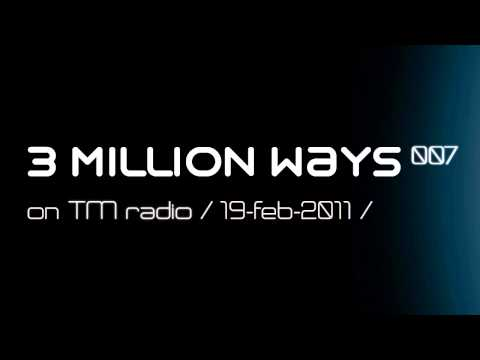 MUSABESNI - 3 Million Ways 007.2 @ TM Radio [ 19-feb-2011 ]