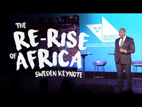 Vusi Thembekwayo - The Re-rise of Africa Sweden Keynote