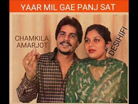 Yaar Mil Gai Panj Sat - Amar Singh Chamkila & Amarjot