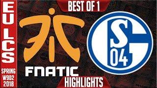 FNC vs S04 Highlights | EU LCS Week 9 Spring 2018 W9D2 | Fnatic vs FC Schalke 04 Highlights