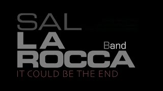 Sal La ROCCA Band 〜 It Could Be The End 〜