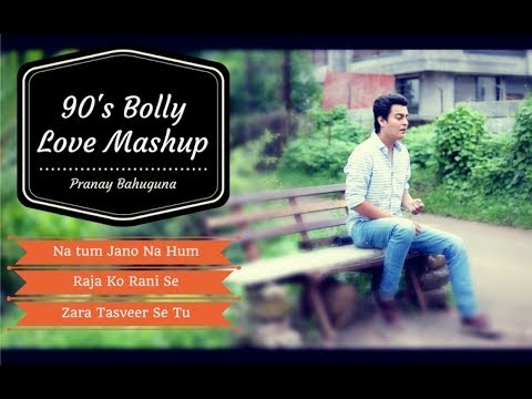 90's Bollywood Love Mashup by Pranay Bahuguna