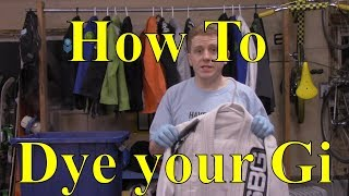 How To Dye Your Gi