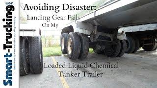 Avoiding Disaster - Landing Gear Fails on My Loaded Liquid Chemical Tanker Trailer