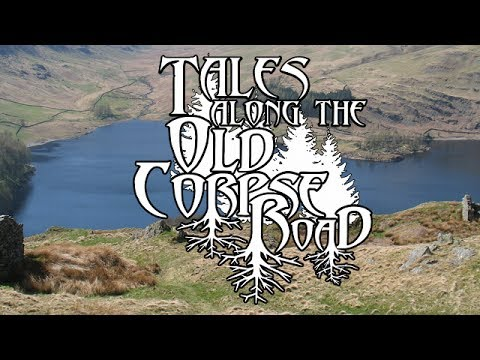 Tales Along The Old Corpse Road - Episode 1: The Lake District