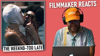 Filmmaker Reacts | The Weeknd - Too Late |Technical Analysis