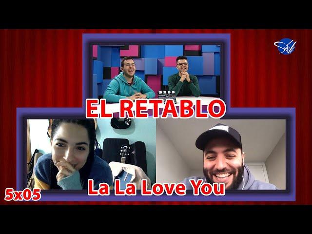 EL RETABLO 5x05: La La Love You