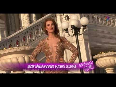 Oscar Hakkında Bilinmeyenler Tülin Şahin'le Moda'da