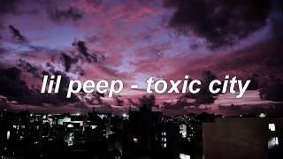 lil peep - toxic city 💖