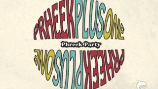 "PHREEK PLUS ONE Feat. Isabelle Antena ""2013"""