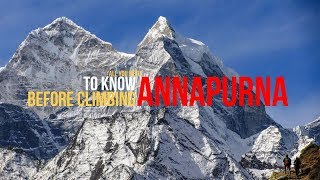 Annapurna - All You Need to Know Before Climbing Annapurna