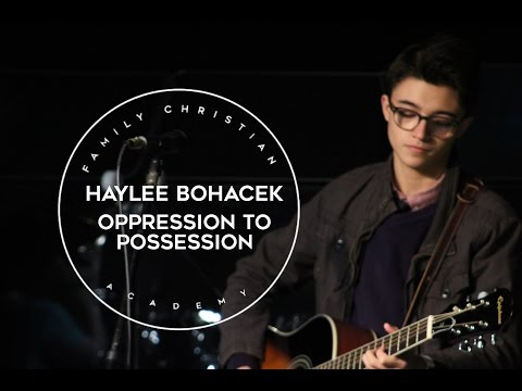Haylee Bohacek: Going from Oppression to Possession | Family Christian Academy Livestream