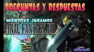 Directo,preguntas y respuestas A.M.A. mientras jugamos a Final Fantasy VII ,preguntad lo que queráis
