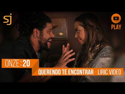 Onze20 - Querendo te encontrar (Lyric Video)