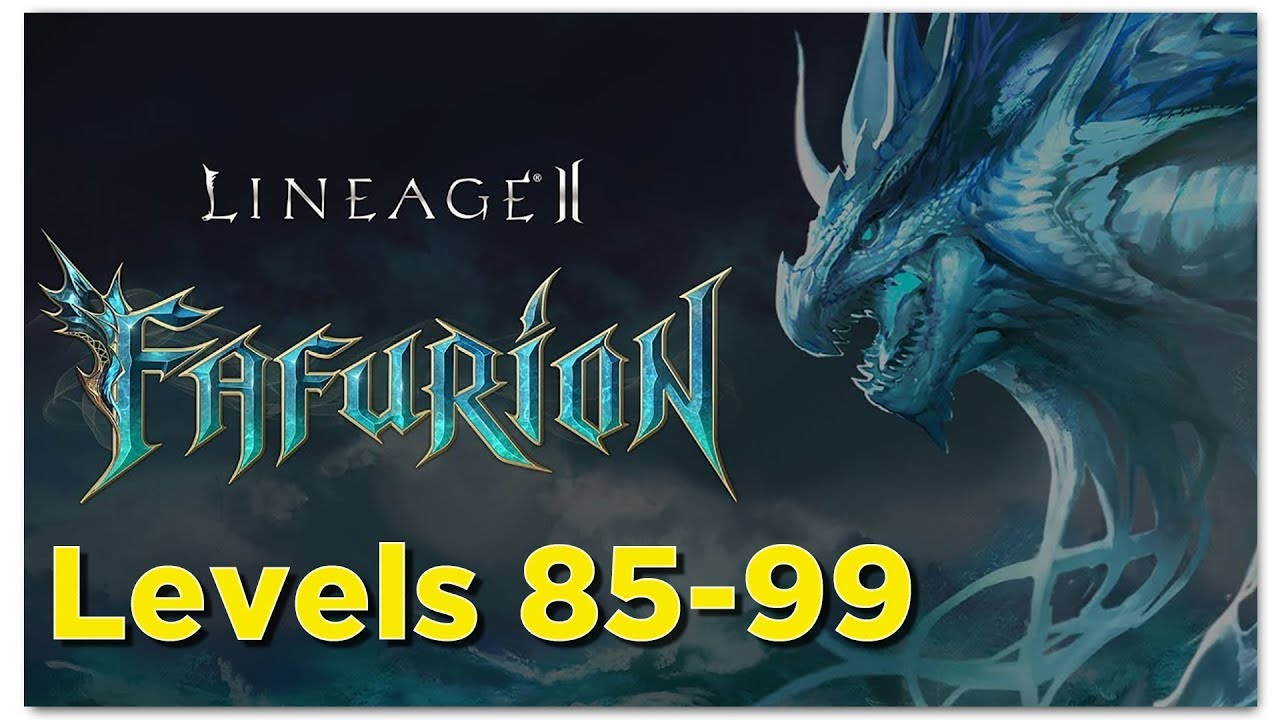 Lineage 2 Fafurion - Level 85 to 99