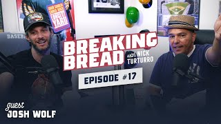 JOSH WOLF PLAYED COLLEGE BALL! WHAT'S A FETISH NIGHT? Breaking Bread w/ Nick Turturro #17