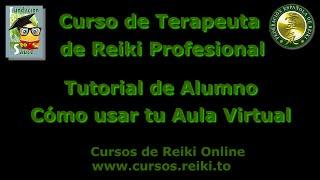 Vídeo tutorial del Aula Virtual - Curso de Terapeuta de Reiki Profesional