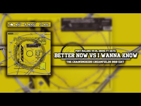 Better Now Vs I Wanna Know (The Chainsmokers Creamfields 2018 Edit)