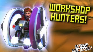 CREATION INSANITY! (And Jake Paul... really) [Workshop Hunters 11] - Scrap Mechanic Multiplayer