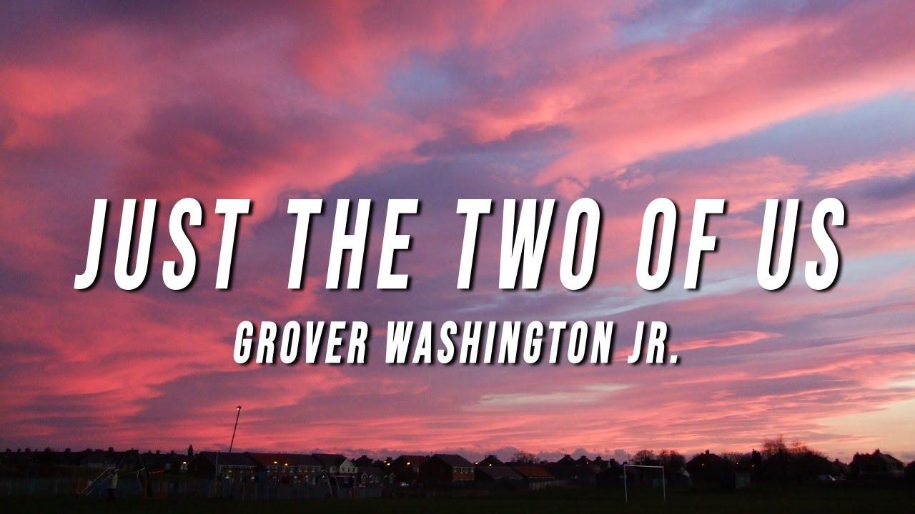 Download grover washington jr - just the two of us (TikTok Remix) [Lyrics]