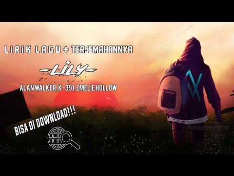 alan-walker,-k-391,-emelie-hollow---lily-(lyrics)