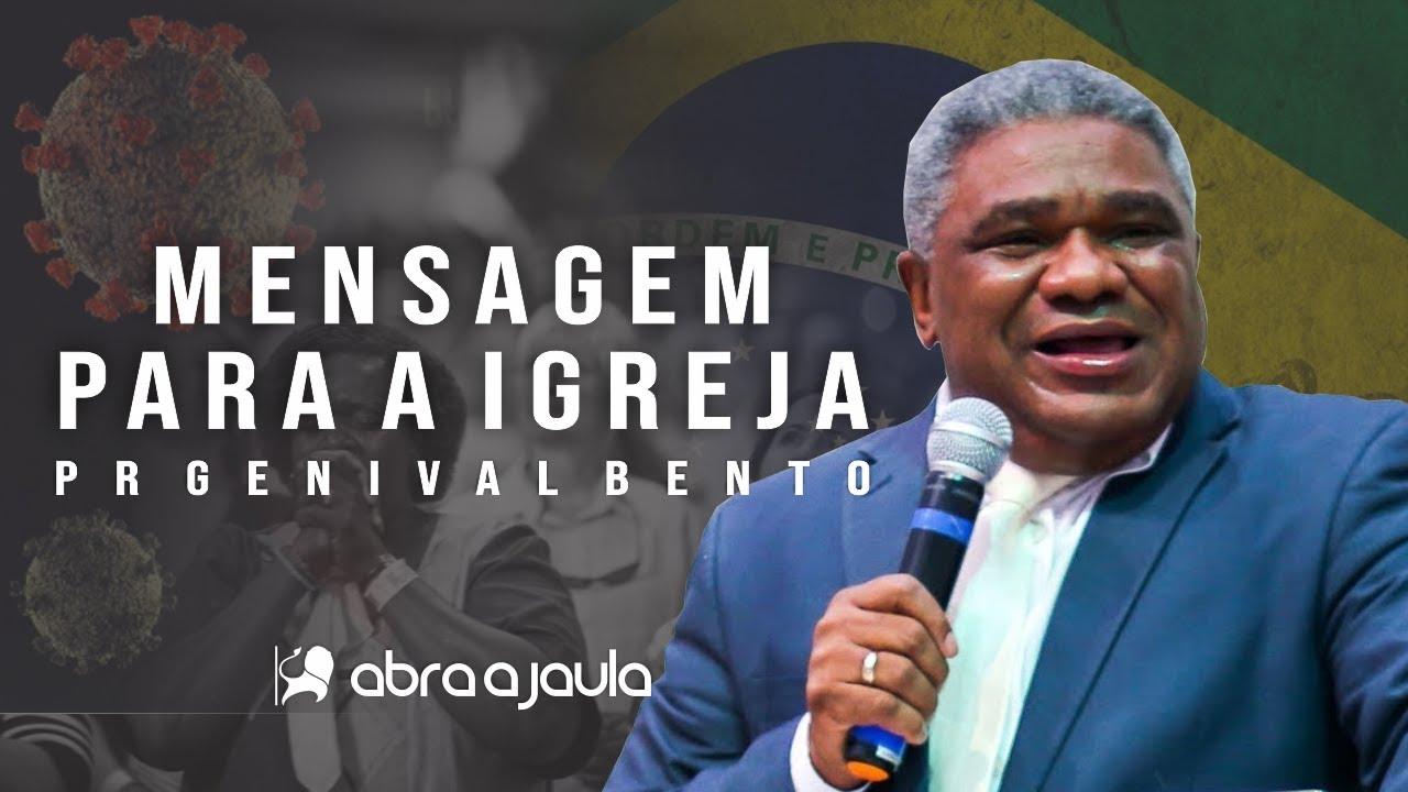 Pr Genival Bento | Mensagem Para a Igreja do Brasil, Tenham Ânimo | Pregação