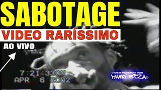 SABOTAGE - UM BOM LUGAR AO VIVO ( video inédito )