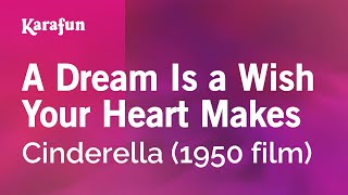 Karaoke A Dream Is A Wish Your Heart Makes - Cinderella (musical) *