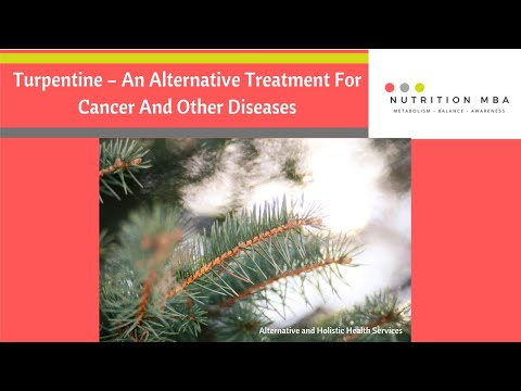 Turpentine – An Alternative Treatment For Cancer And Other