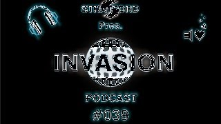 INVASION Official Podcast 039 Armin