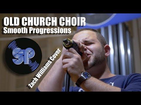 Old Church Choir (Zach Williams)- Smooth Progressions